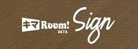 キマRoom! Sign